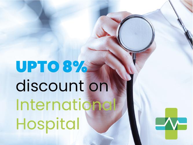 Up tp 8% discount on int'l hospitals